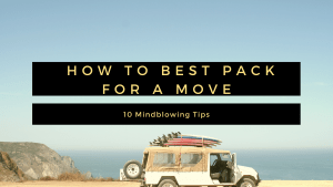 How to best pack for a move - mindblowing tips