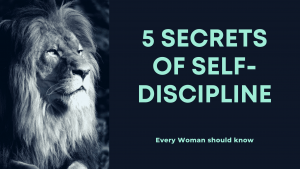 5 Secrets of Self-Discipline every woman should know