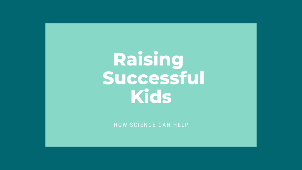 Raising successful kids - how science can help