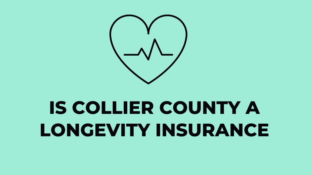 collier county a longevity insurance