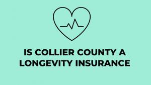 collier county a longevity insurance