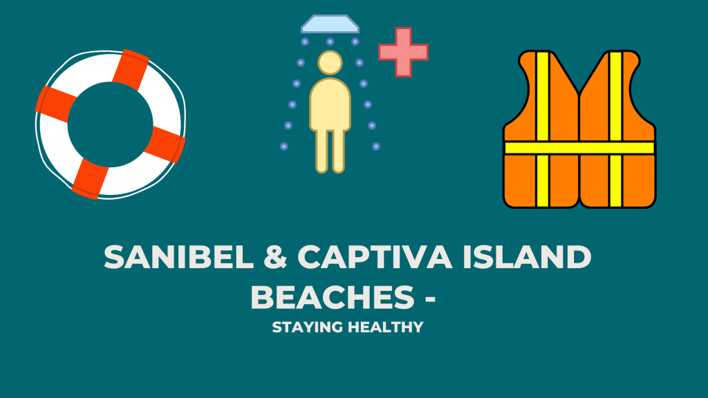 Sanibel and captiva beaches and staying healthy on the beaches