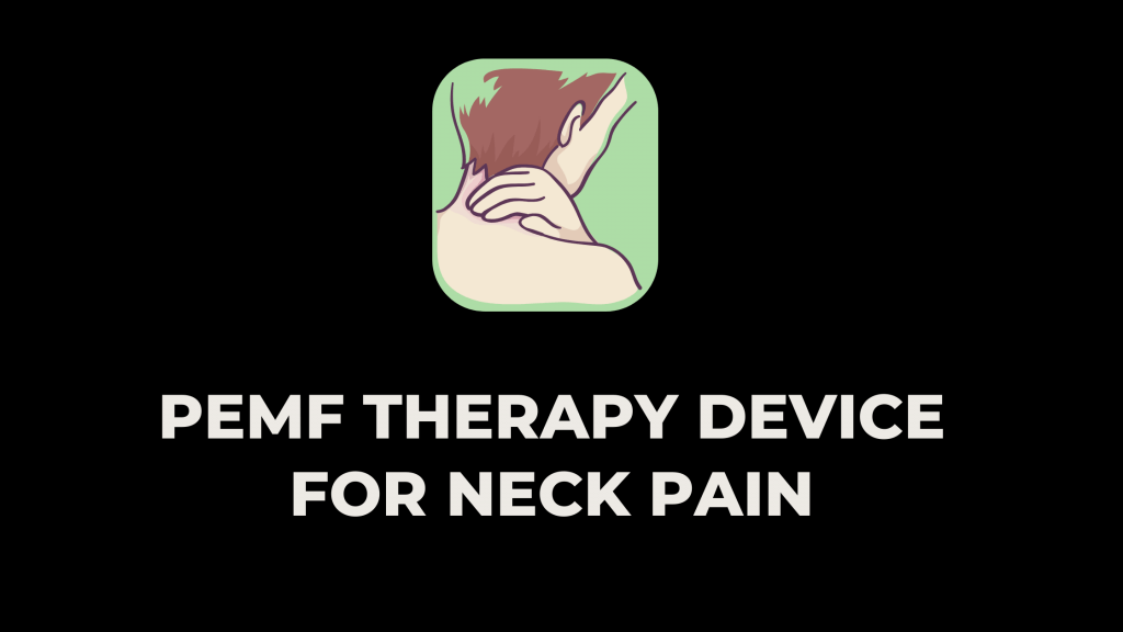 PEMF therapy and neck pain