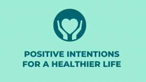 Positive health intensions