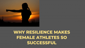 Resilience in female athletes