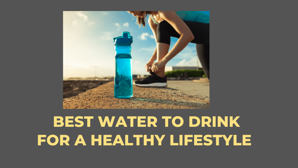 best water to drink for a healthy lifestyle